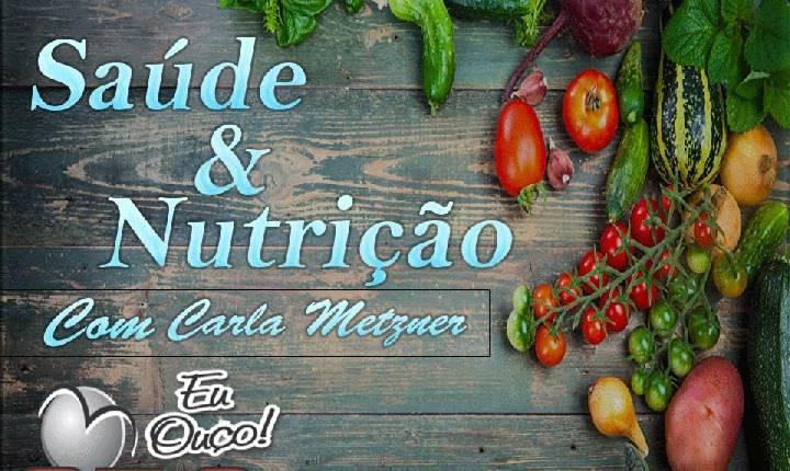 Saúde e Nutrição - Com Carla Metzner - Hábitos e educação alimentar - 05/05/2021